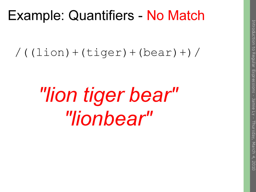 Example: Quantifiers - No Match /((lion)+(tiger...