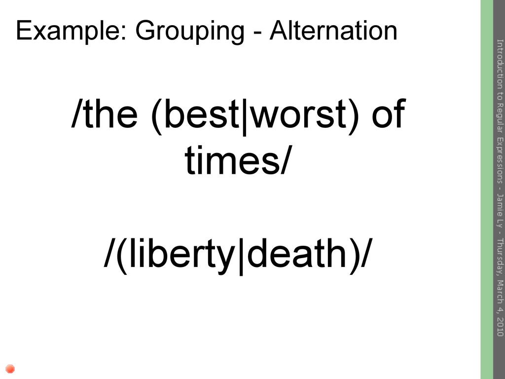 Example: Grouping - Alternation /the (best|wors...