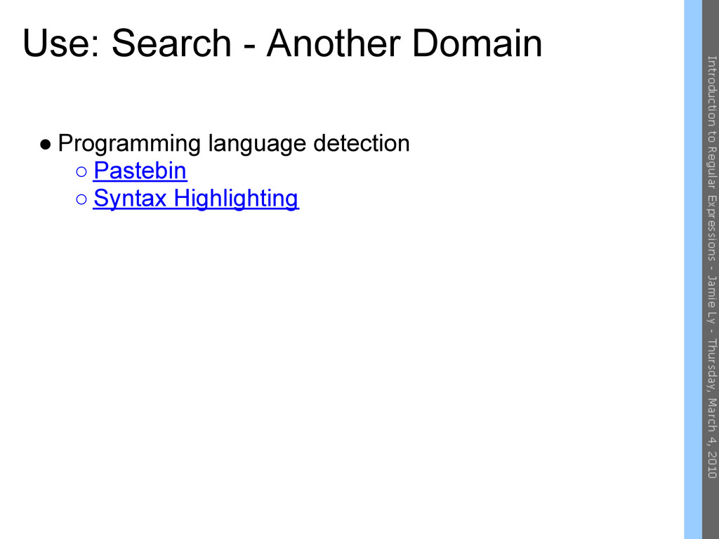 Use: Search - Another Domain ● Programming lang...