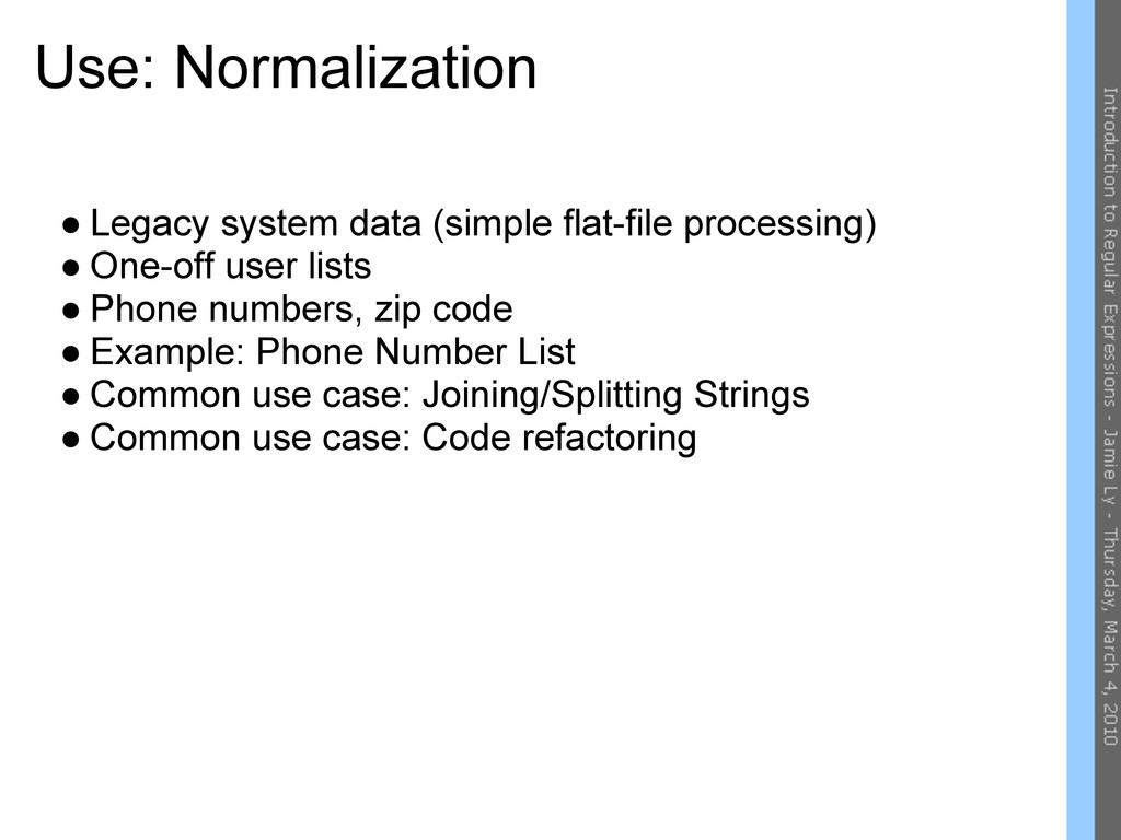 Use: Normalization ● Legacy system data (simple...