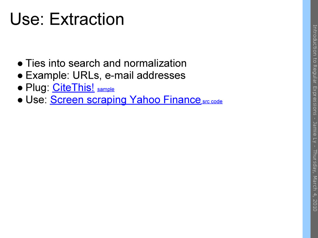 Use: Extraction ● Ties into search and normaliz...