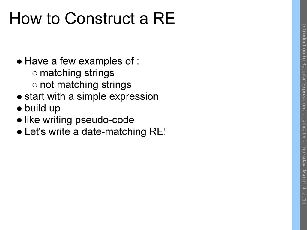 How to Construct a RE ● Have a few examples of ...