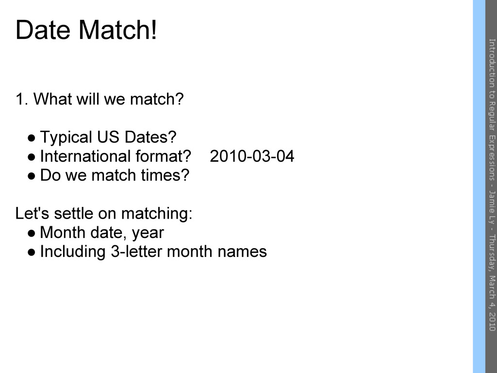 Date Match! 1. What will we match? ● Typical US...