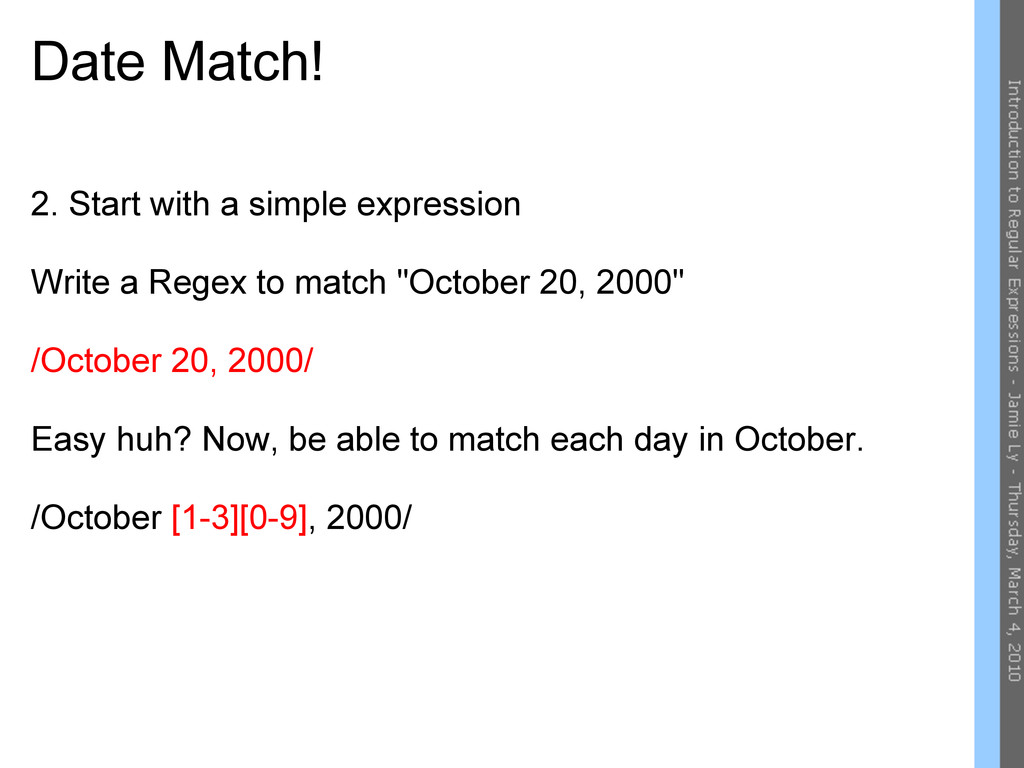 Date Match! 2. Start with a simple expression W...