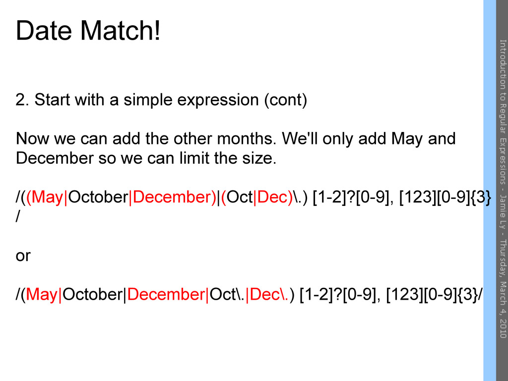 Date Match! 2. Start with a simple expression (...