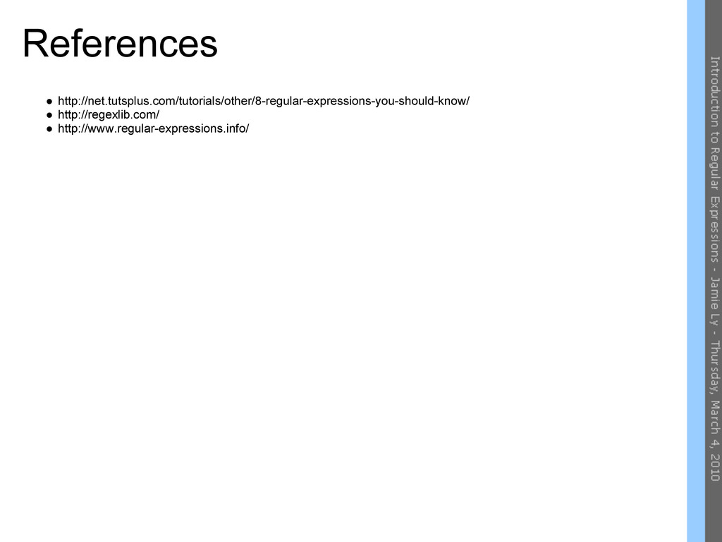 References ● http://net.tutsplus.com/tutorials/...