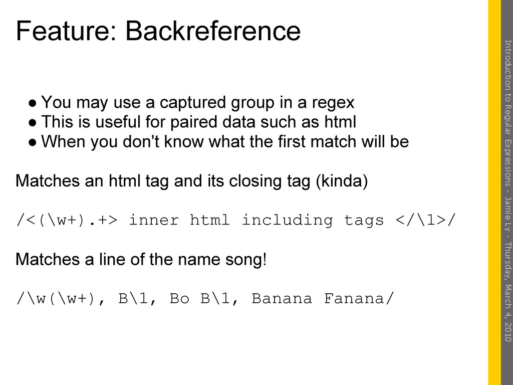 Feature: Backreference ● You may use a captured...