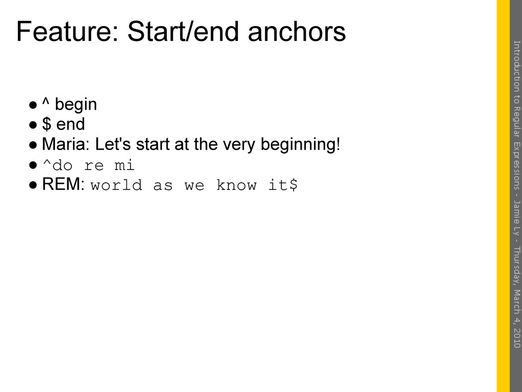 Feature: Start/end anchors ● ^ begin ● $ end ● ...