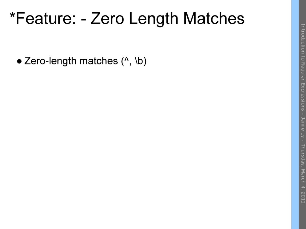 *Feature: - Zero Length Matches ● Zero-length m...