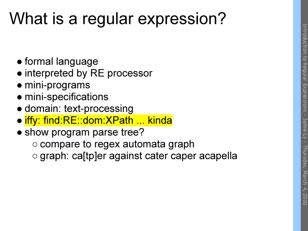 What is a regular expression? ● formal language...