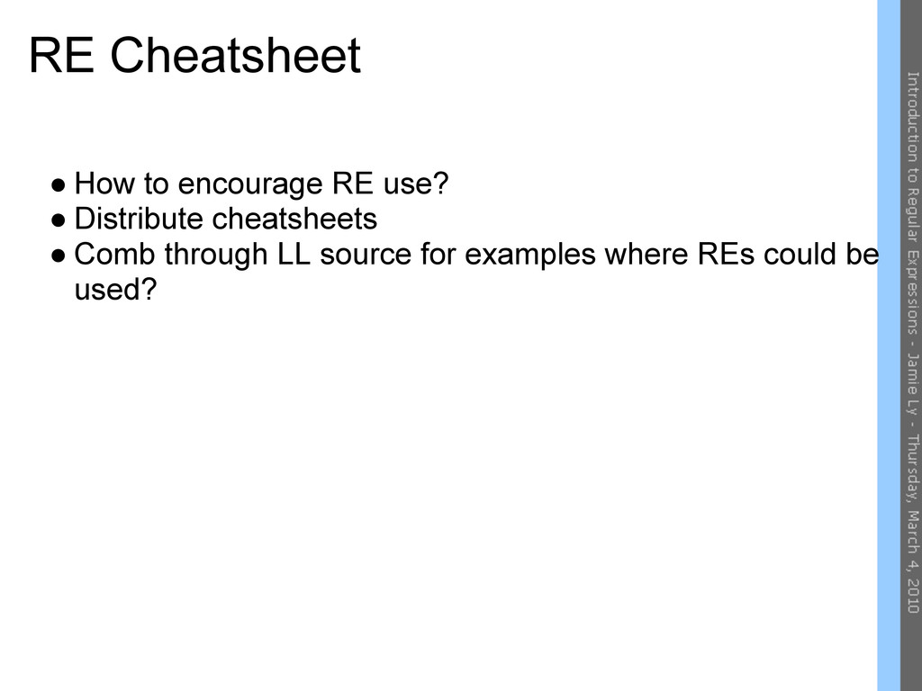 RE Cheatsheet ● How to encourage RE use? ● Dist...