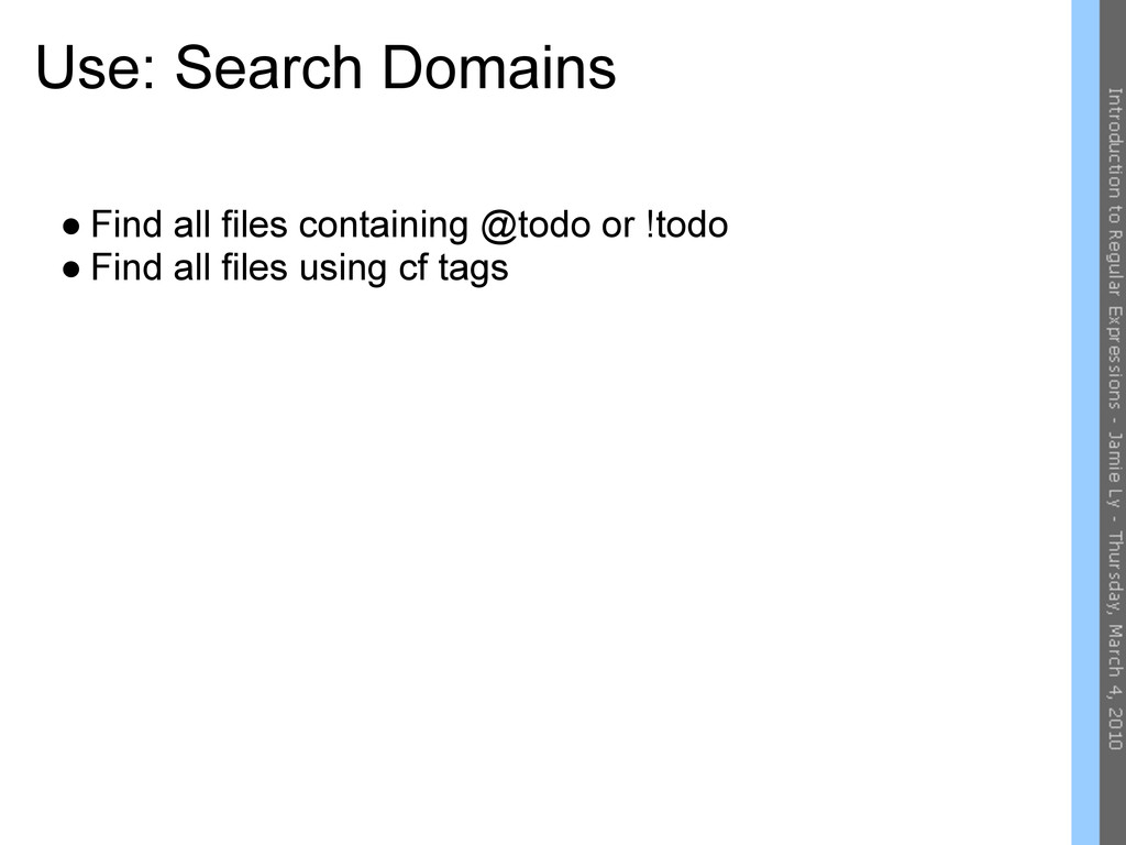 Use: Search Domains ● Find all files containing...