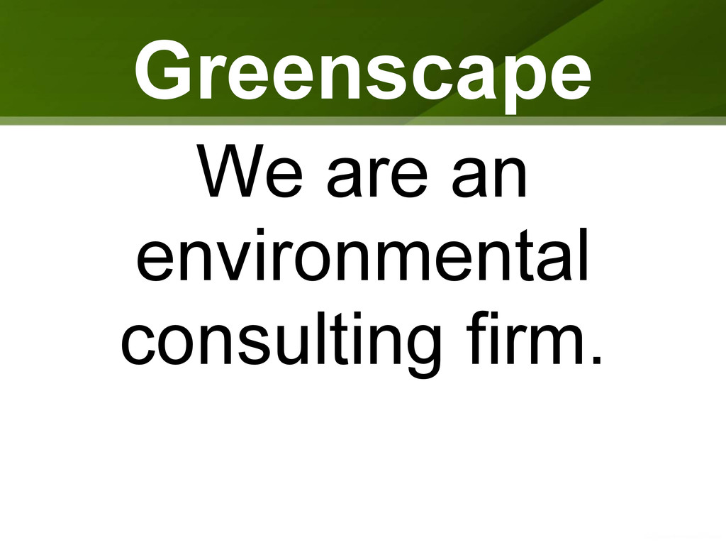 Greenscape We are an environmental consulting f...