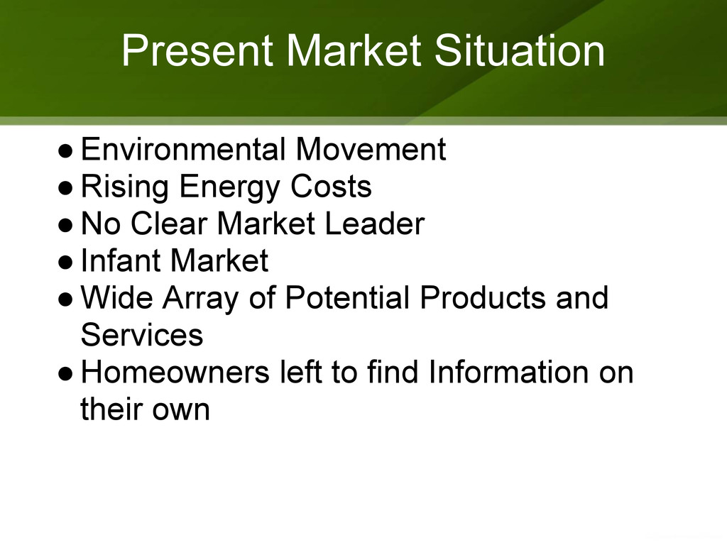 Present Market Situation ●Environmental Movemen...