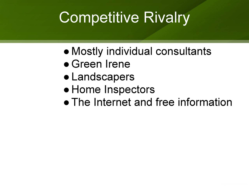 Competitive Rivalry ●Mostly individual consulta...