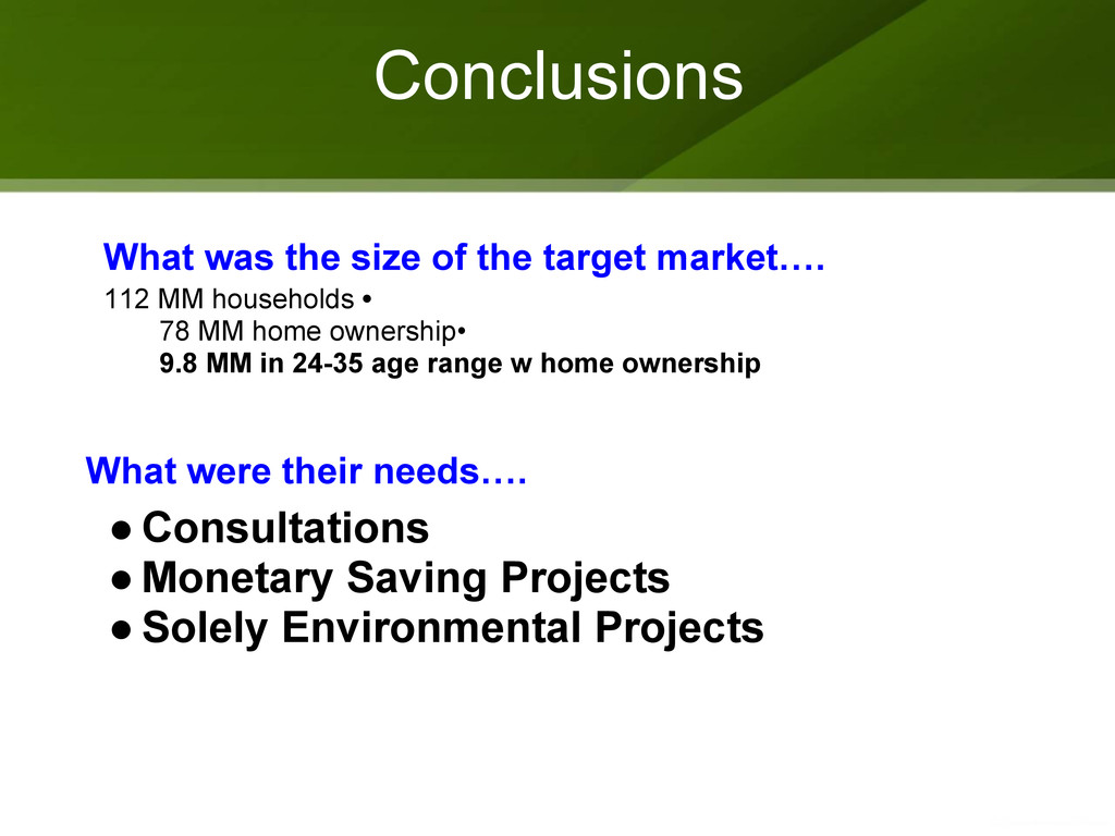 Conclusions What were their needs…. ● Consultat...