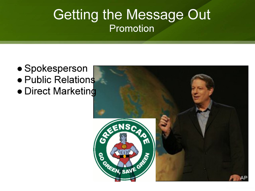 Getting the Message Out Promotion ● Spokesperso...