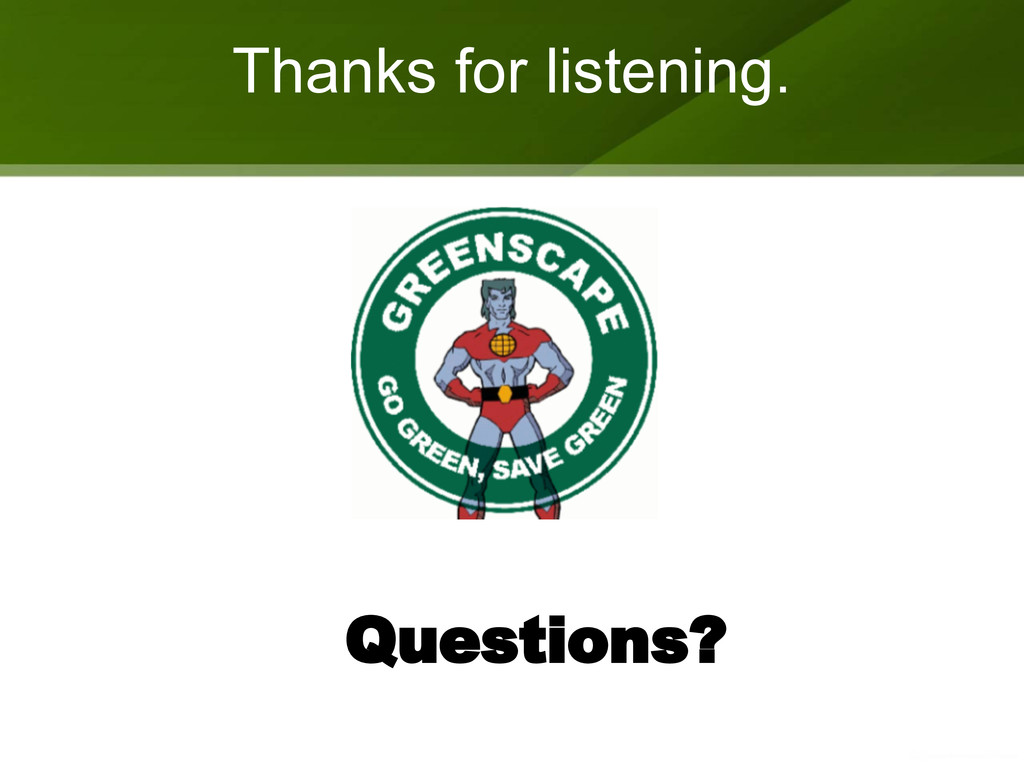 Thanks for listening. Questions?