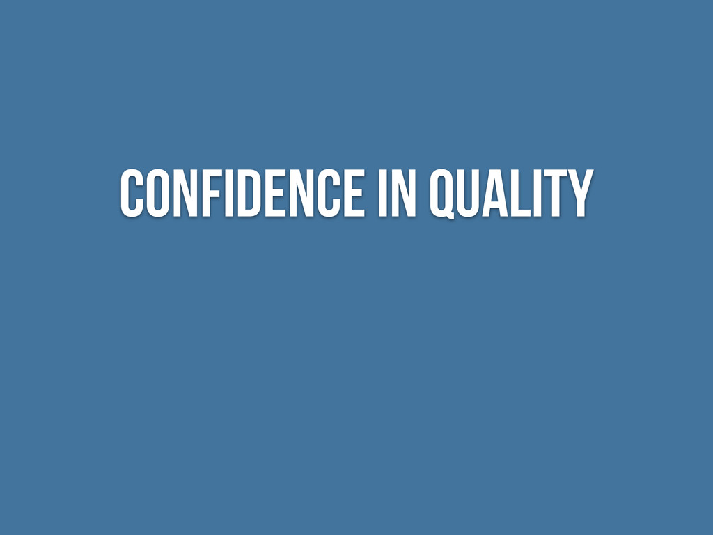 Confidence in Quality