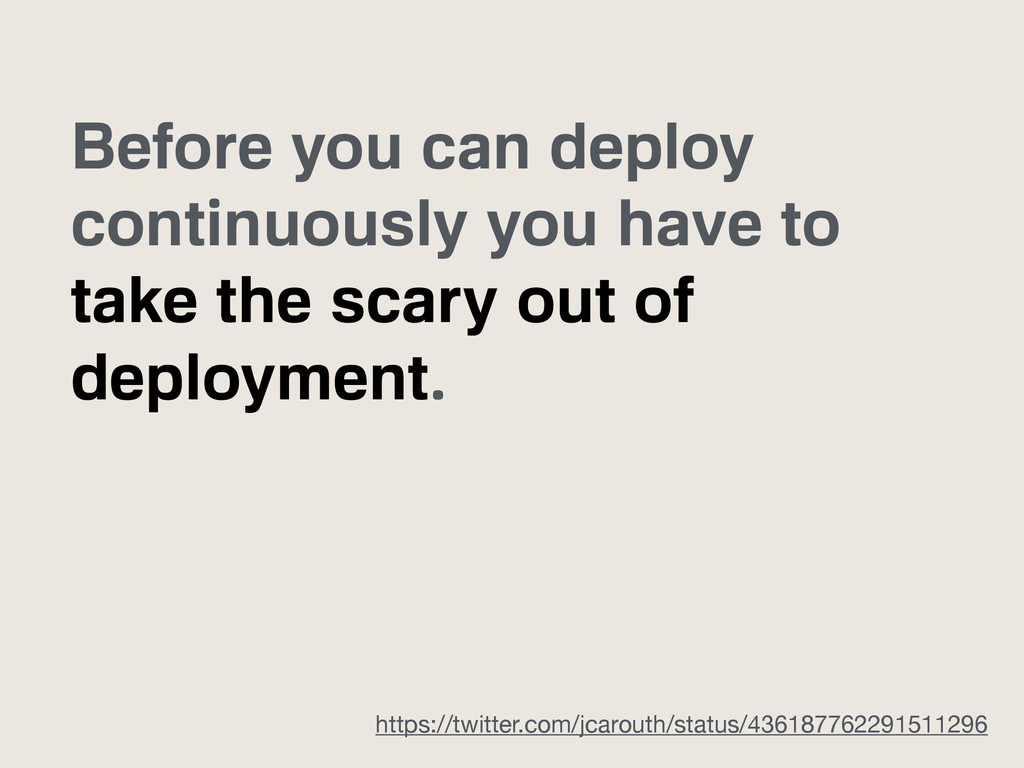 Before you can deploy continuously you have to ...