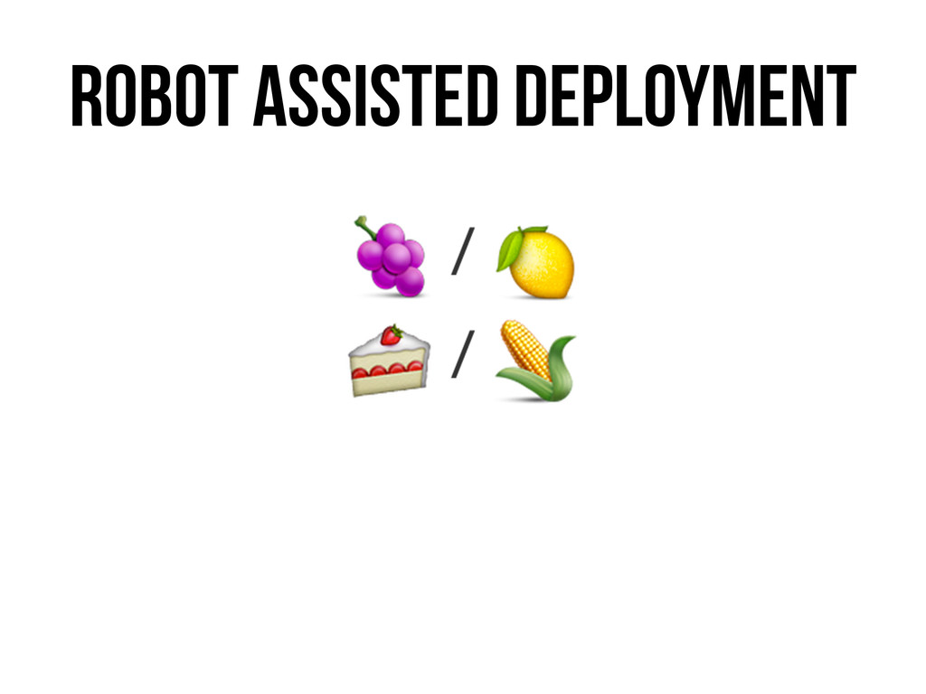 Robot Assisted Deployment