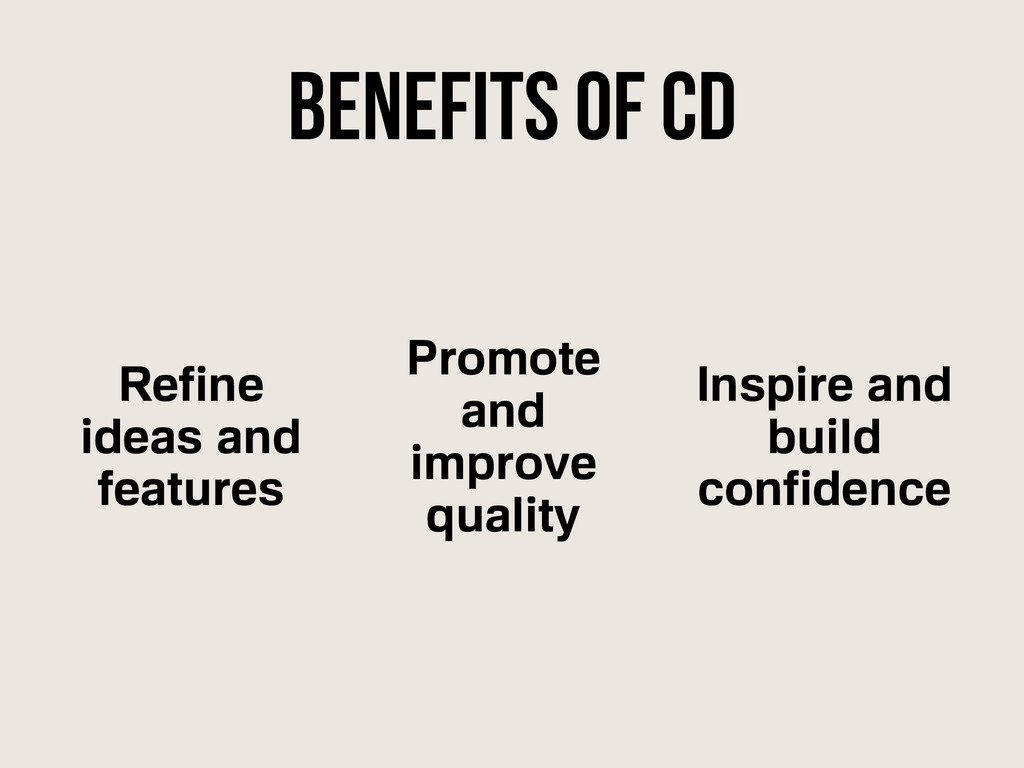 Benefits of CD Refine ideas and features Promot...