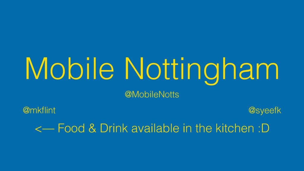 Mobile Nottingham @MobileNotts @mkflint @syeefk ...