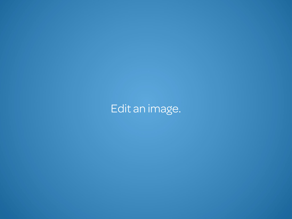 Edit an image.
