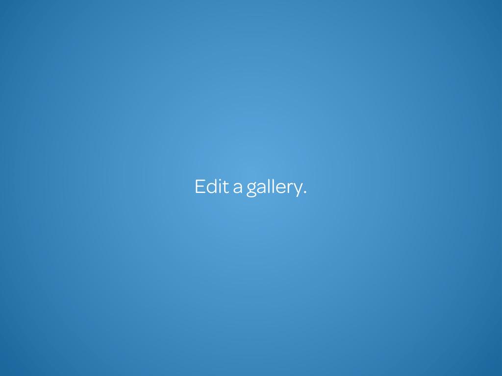 Edit a gallery.