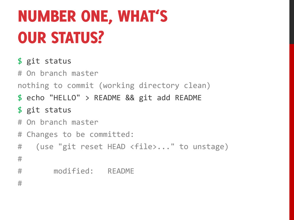 NUMBER ONE, WHAT'S OUR STATUS? $ git status # O...