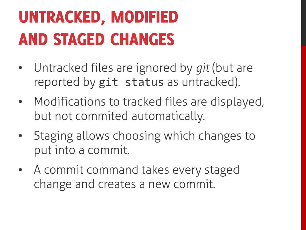 UNTRACKED, MODIFIED AND STAGED CHANGES • Untrac...
