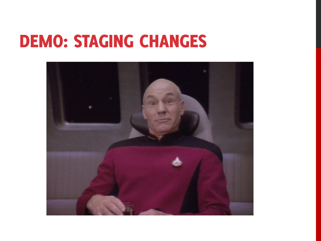 DEMO: STAGING CHANGES