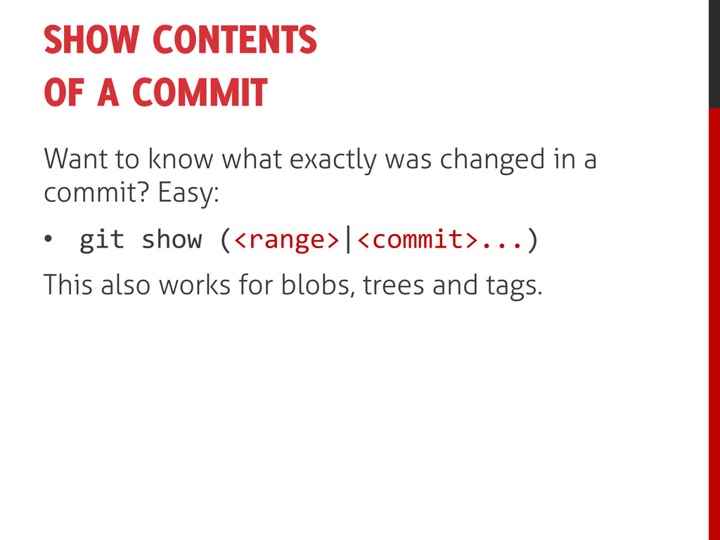 SHOW CONTENTS OF A COMMIT Want to know what exa...