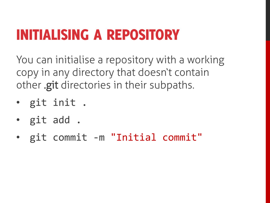 INITIALISING A REPOSITORY You can initialise a ...