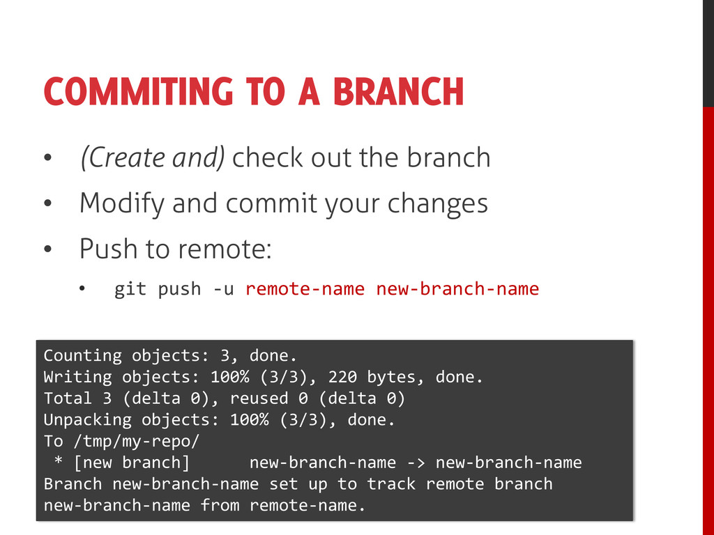 COMMITING TO A BRANCH • (Create and) check out ...