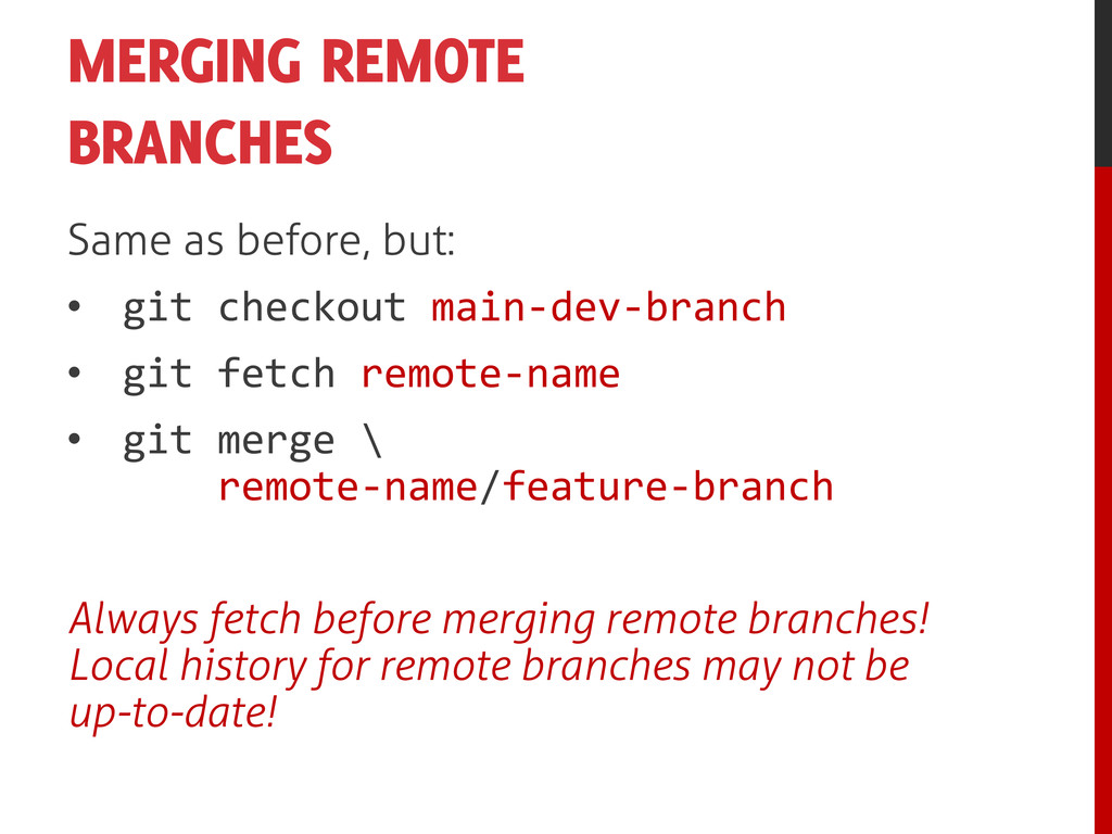 MERGING REMOTE BRANCHES Same as before, but: • ...
