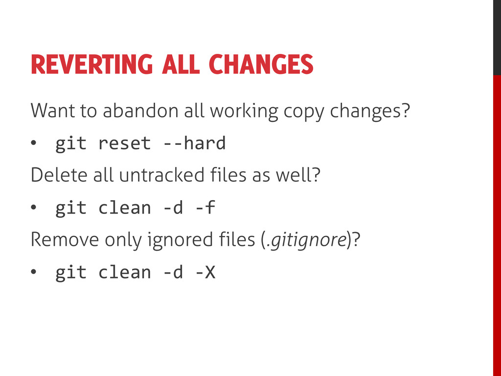 REVERTING ALL CHANGES Want to abandon all worki...