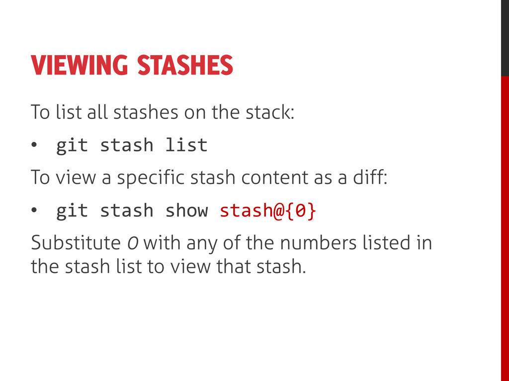 VIEWING STASHES To list all stashes on the stac...