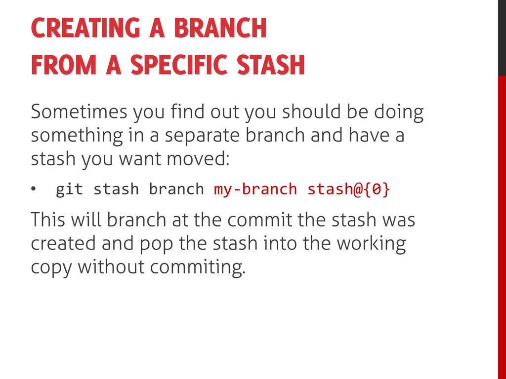 CREATING A BRANCH FROM A SPECIFIC STASH Sometim...