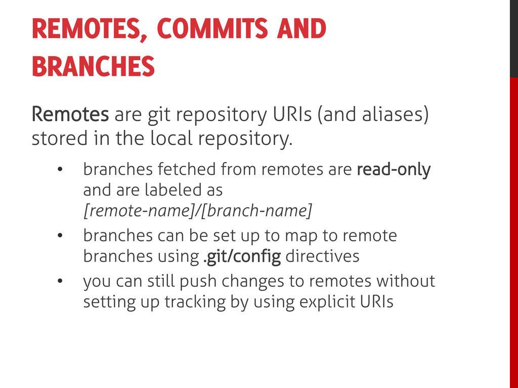 REMOTES, COMMITS AND BRANCHES Remotes are git r...