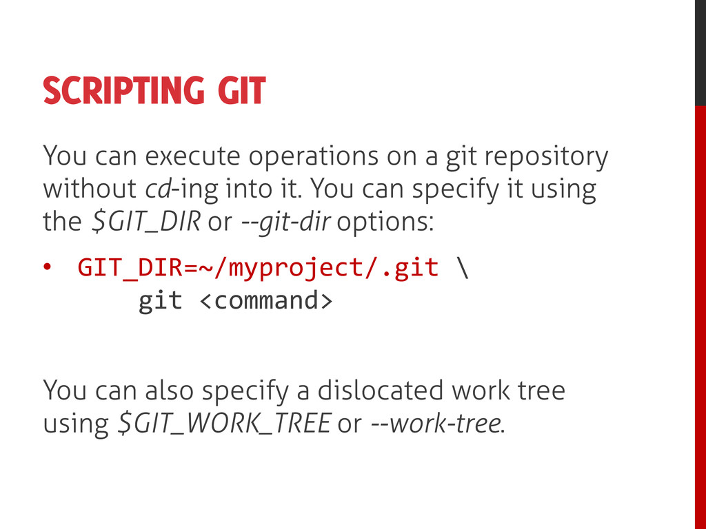 SCRIPTING GIT You can execute operations on a g...