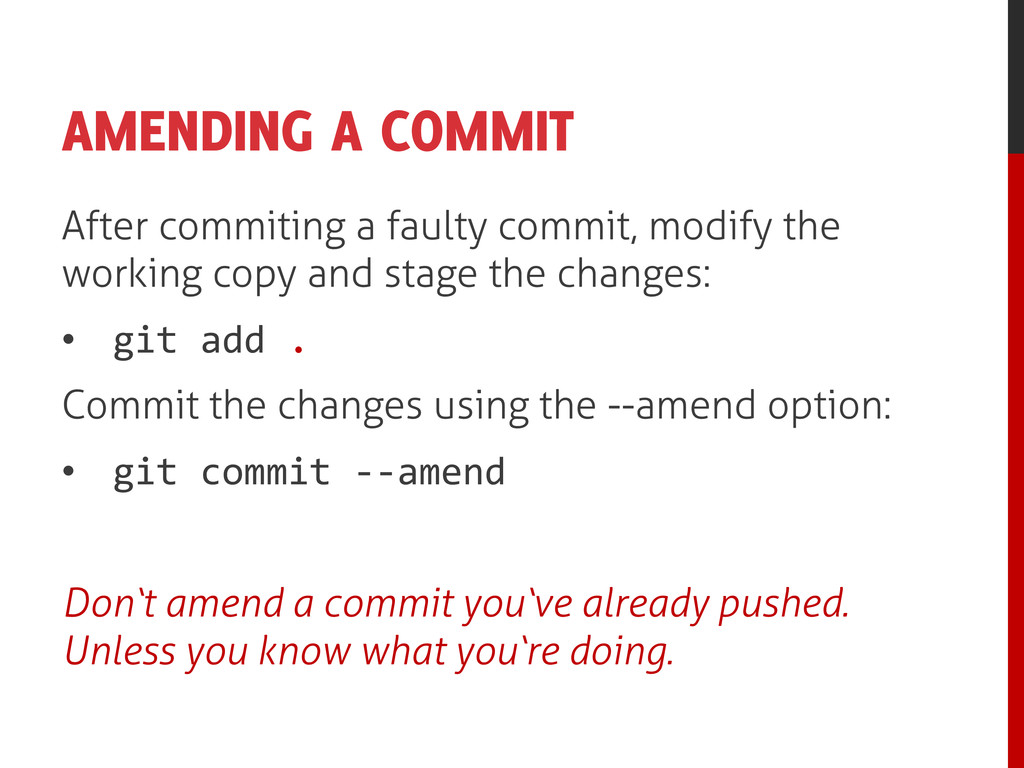 AMENDING A COMMIT After commiting a faulty comm...
