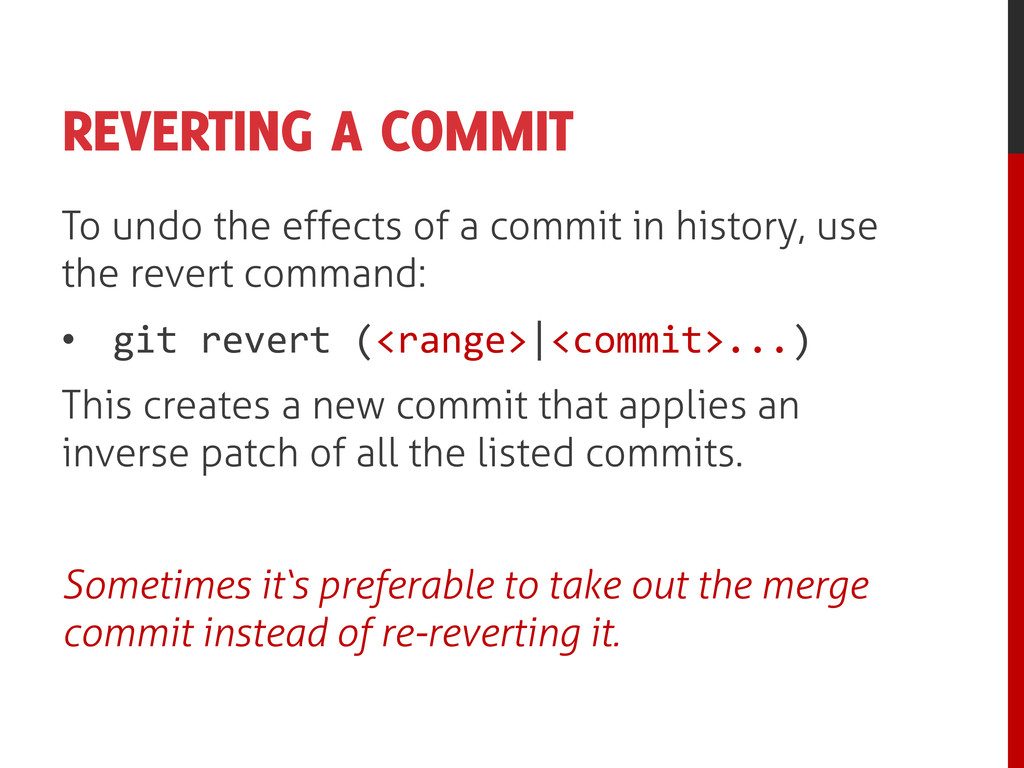 REVERTING A COMMIT To undo the effects of a com...