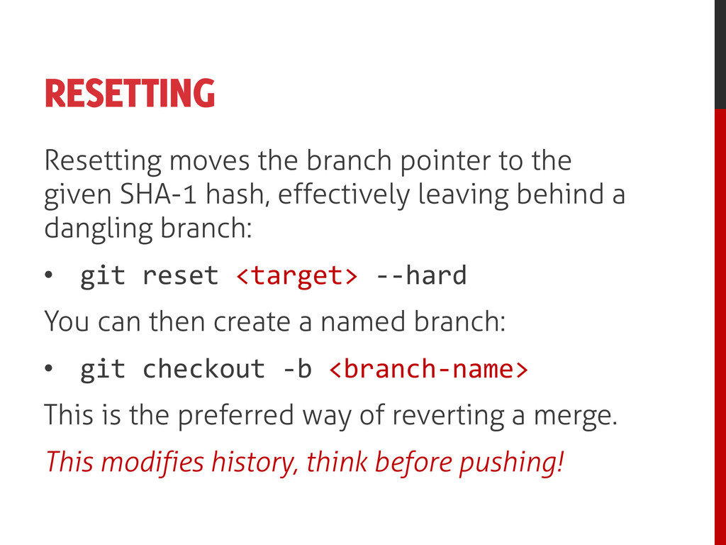 RESETTING Resetting moves the branch pointer to...