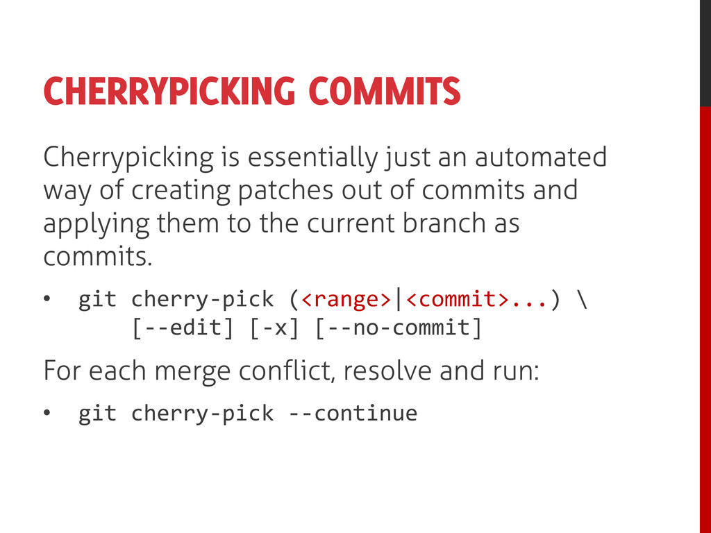 CHERRYPICKING COMMITS Cherrypicking is essentia...