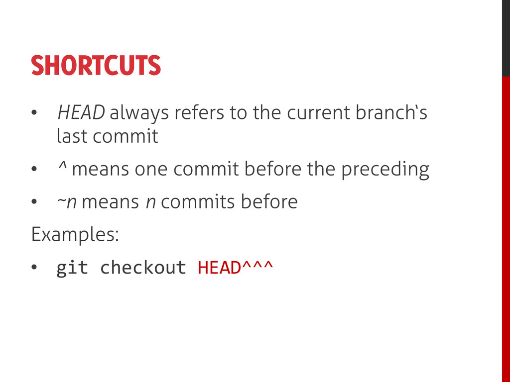 SHORTCUTS • HEAD always refers to the current b...