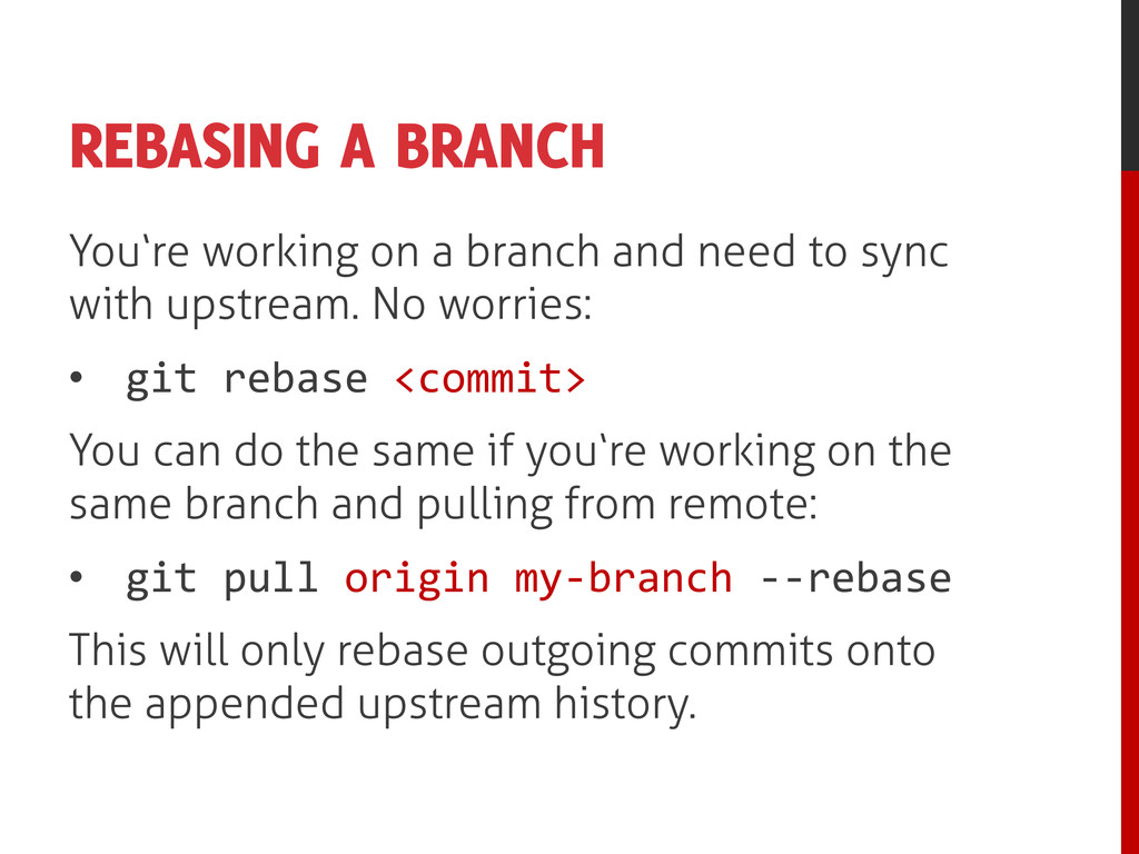 REBASING A BRANCH You're working on a branch an...