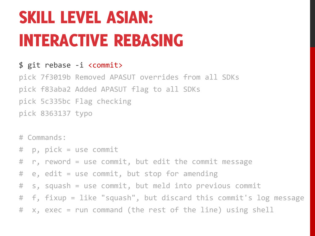 SKILL LEVEL ASIAN: INTERACTIVE REBASING $ git r...