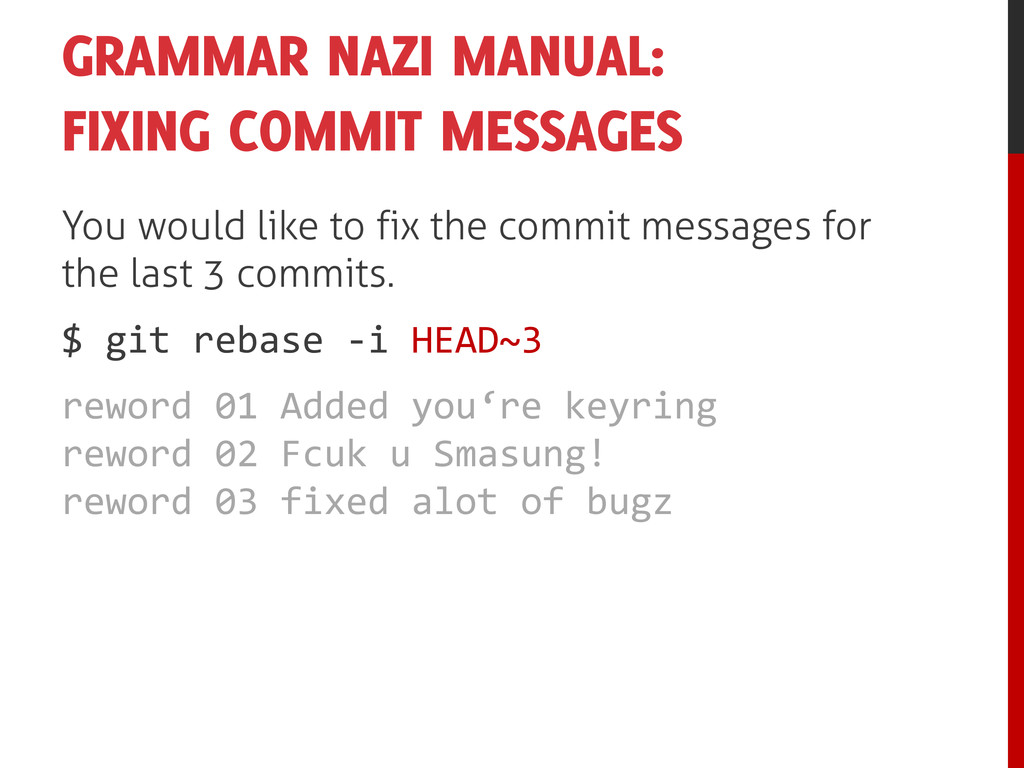 GRAMMAR NAZI MANUAL: FIXING COMMIT MESSAGES You...
