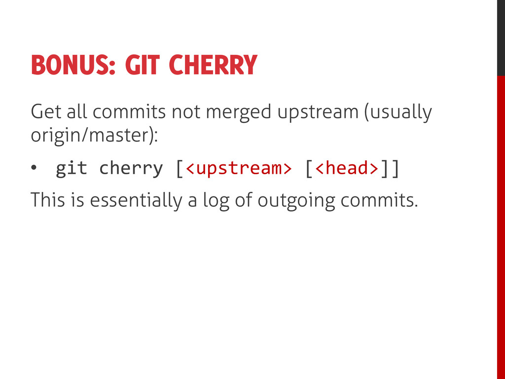 BONUS: GIT CHERRY Get all commits not merged up...